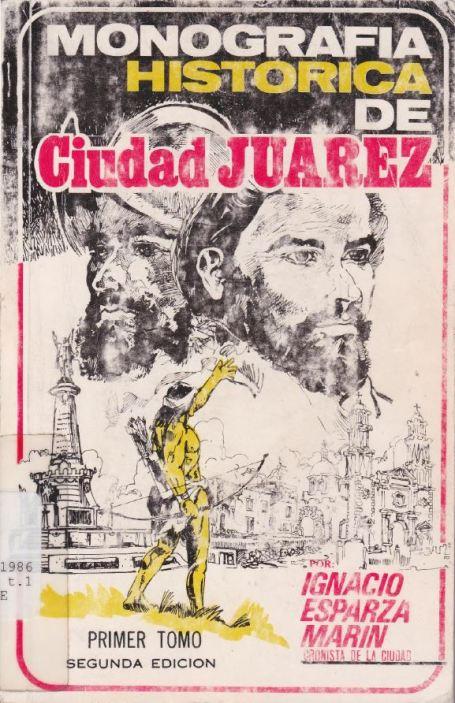 185 Esparza - Monografía histórica Juárez I.jpg